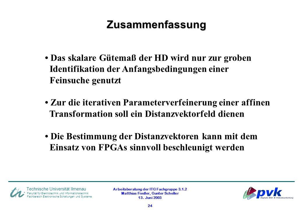 Arbeitsberatung der ITG Fachgruppe 3.1.2 Matthias Fiedler, Gunter Scheller 13. Juni 2003 24 Fakultät für Elektrotechnik und Informationstechnik Fachbe