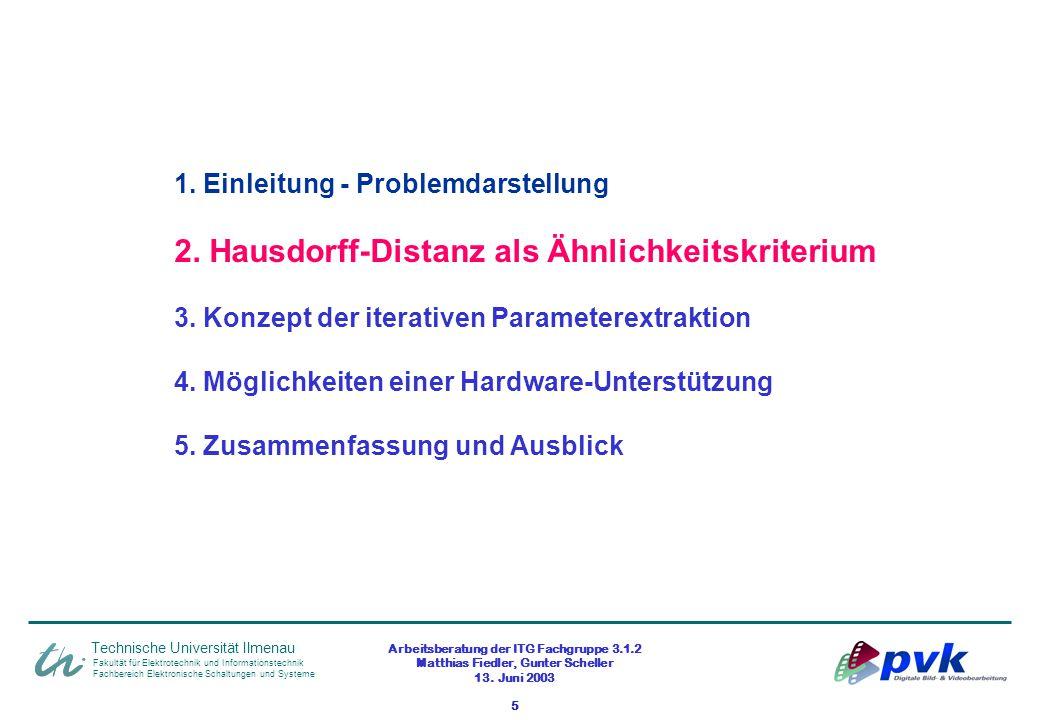 Arbeitsberatung der ITG Fachgruppe 3.1.2 Matthias Fiedler, Gunter Scheller 13. Juni 2003 5 Fakultät für Elektrotechnik und Informationstechnik Fachber