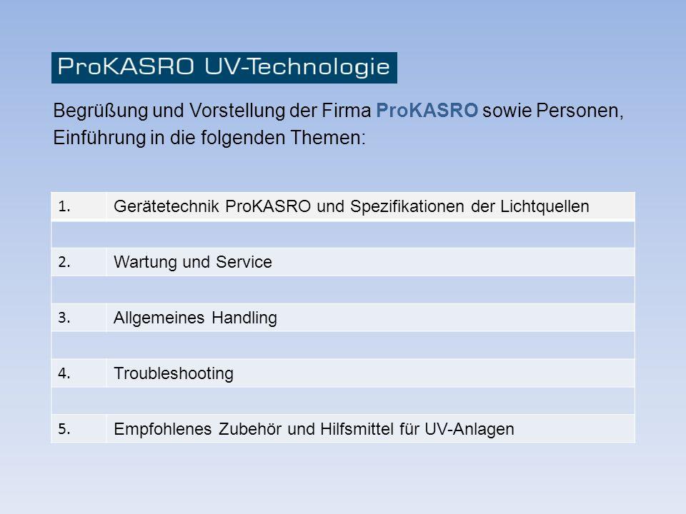 Begrüßung und Vorstellung der Firma ProKASRO sowie Personen, Einführung in die folgenden Themen: 1. Gerätetechnik ProKASRO und Spezifikationen der Lic