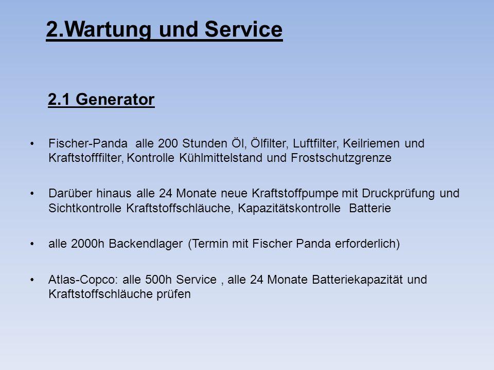2.Wartung und Service 2.1 Generator Fischer-Panda alle 200 Stunden Öl, Ölfilter, Luftfilter, Keilriemen und Kraftstofffilter, Kontrolle Kühlmittelstan