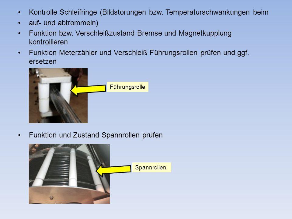 Kontrolle Schleifringe (Bildstörungen bzw. Temperaturschwankungen beim auf- und abtrommeln) Funktion bzw. Verschleißzustand Bremse und Magnetkupplung