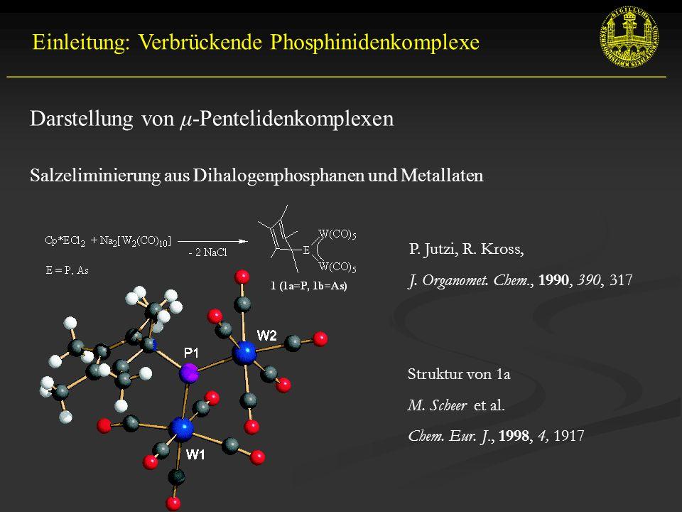 Einleitung: Verbrückende Phosphinidenkomplexe __________________________________________________________ Salzeliminierung aus Dihalogenphosphanen und Metallaten Struktur von 1a M.