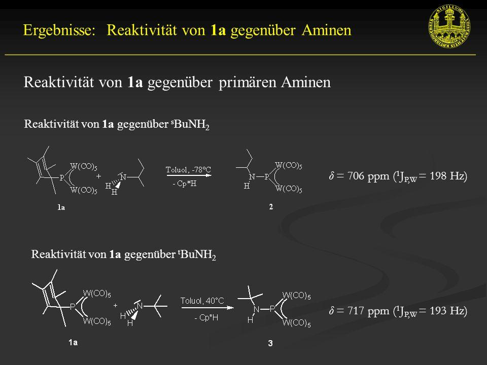 Ergebnisse: Reaktivität von 1a gegenüber Aminen __________________________________________________________ Reaktivität von 1a gegenüber s BuNH 2 Reaktivität von 1a gegenüber primären Aminen Reaktivität von 1a gegenüber t BuNH 2 δ = 717 ppm ( 1 J P,W = 193 Hz) δ = 706 ppm ( 1 J P,W = 198 Hz)