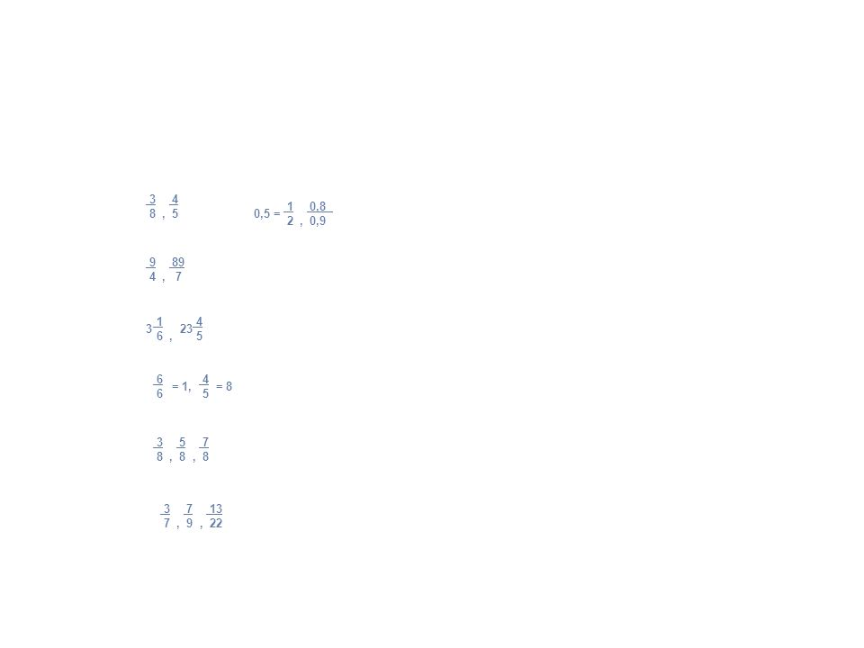 3 4 8, 5 9 89 4, 7 1 4 6, 5 323 6 4 6 5 = 1,= 8 3 5 7 8, 8, 8 3 7 13 7, 9, 22 1 0,8 2, 0,9 0,5 =