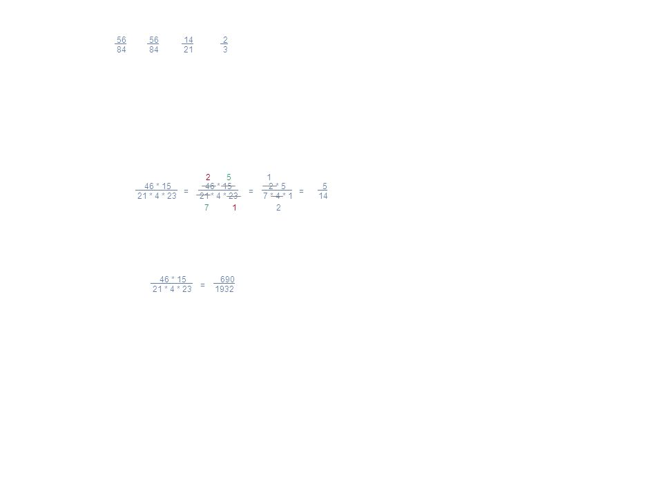5,6 56 7 7,2 72 9 = = (zunächst erweitert mit 10, dann gekürzt mit 8) 1.