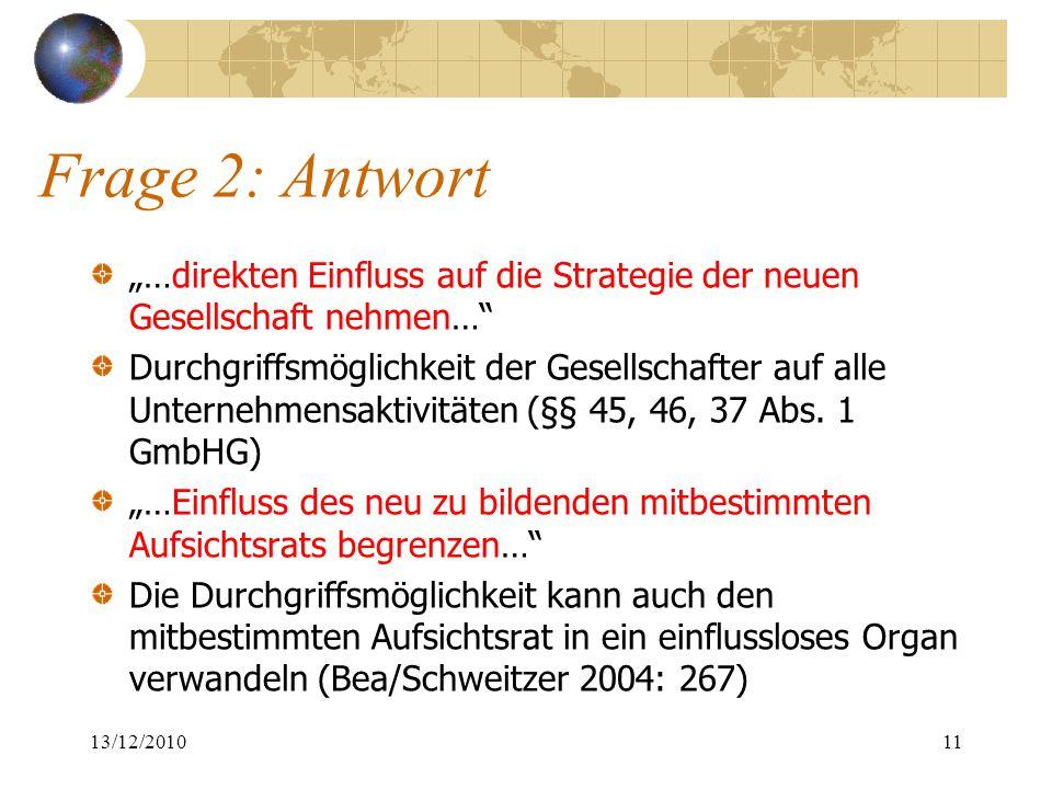 """Frage 2: Antwort """"…direkten Einfluss auf die Strategie der neuen Gesellschaft nehmen…"""" Durchgriffsmöglichkeit der Gesellschafter auf alle Unternehmens"""