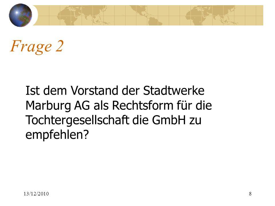 Frage 2: Antwort 13/12/20109 … Mögliche Kraftwerksunfälle oder Stromausfälle machen die Stromerzeugung zu einem riskanten Geschäft.