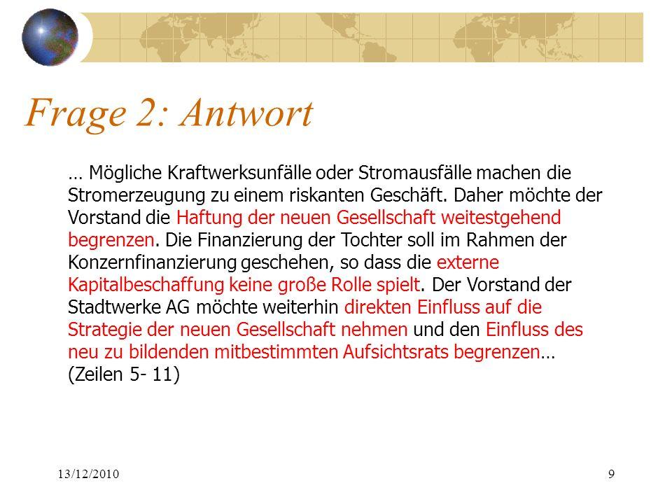 """Frage 2: Antwort GmbH """"…Haftung der neuen Gesellschaft weitestgehend begrenzen… In voller Höhe haftet nur das Gesellschaftsvermögen (§ 13 GmbHG) 13/12/201010"""