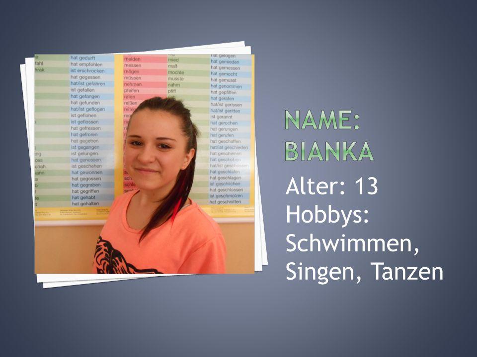 Alter: 13 Hobbys: Schwimmen, Singen, Tanzen