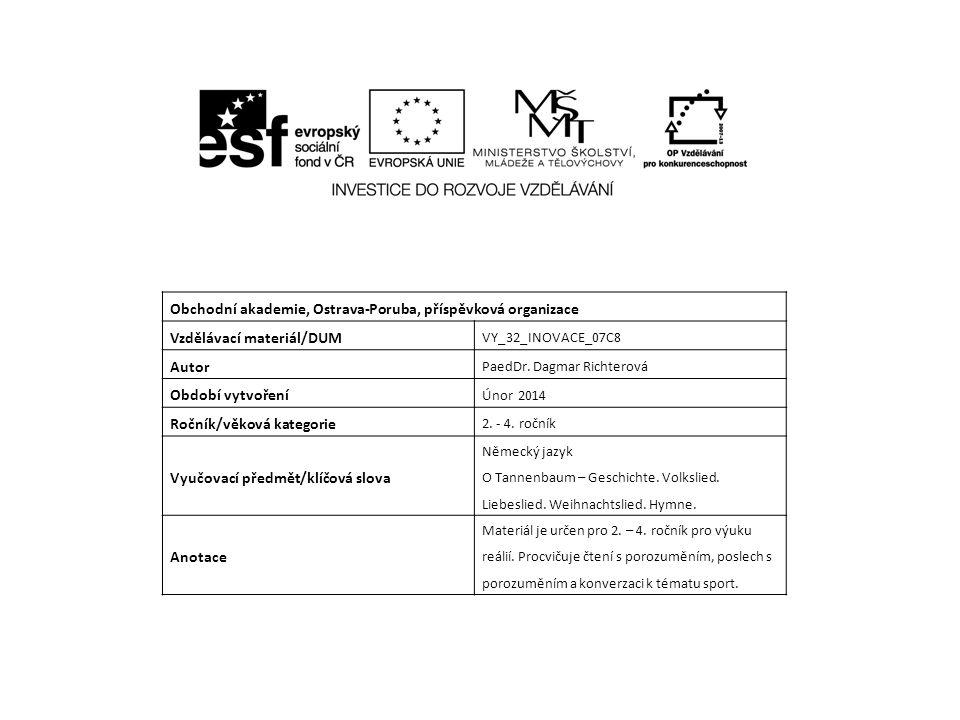Obchodní akademie, Ostrava-Poruba, příspěvková organizace Vzdělávací materiál/DUM VY_32_INOVACE_07C8 Autor PaedDr.