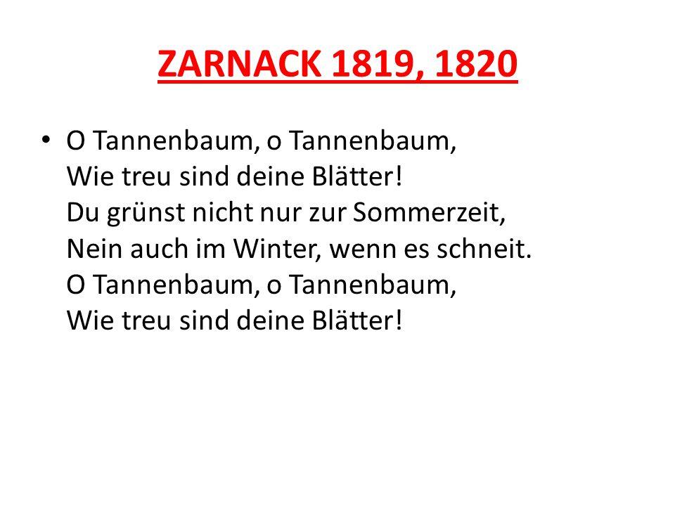 ZARNACK 1819, 1820 O Tannenbaum, o Tannenbaum, Wie treu sind deine Blätter.
