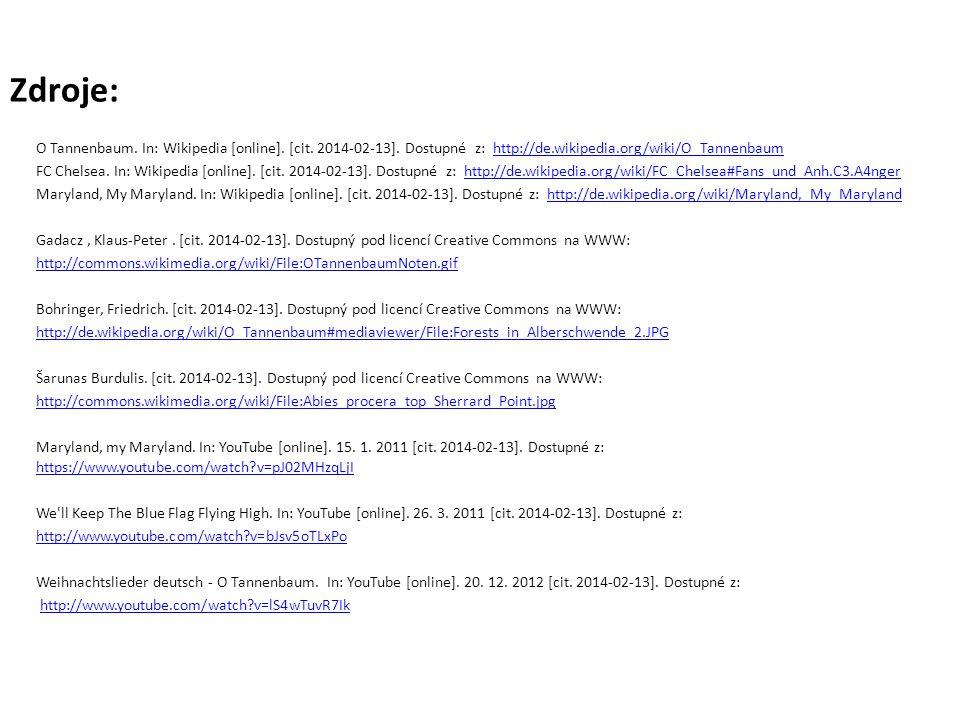 Zdroje: O Tannenbaum. In: Wikipedia [online]. [cit. 2014-02-13]. Dostupné z: http://de.wikipedia.org/wiki/O_Tannenbaumhttp://de.wikipedia.org/wiki/O_T