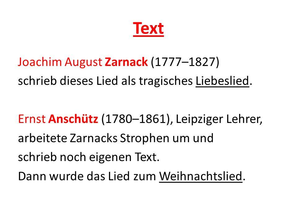 Text Joachim August Zarnack (1777–1827) schrieb dieses Lied als tragisches Liebeslied.