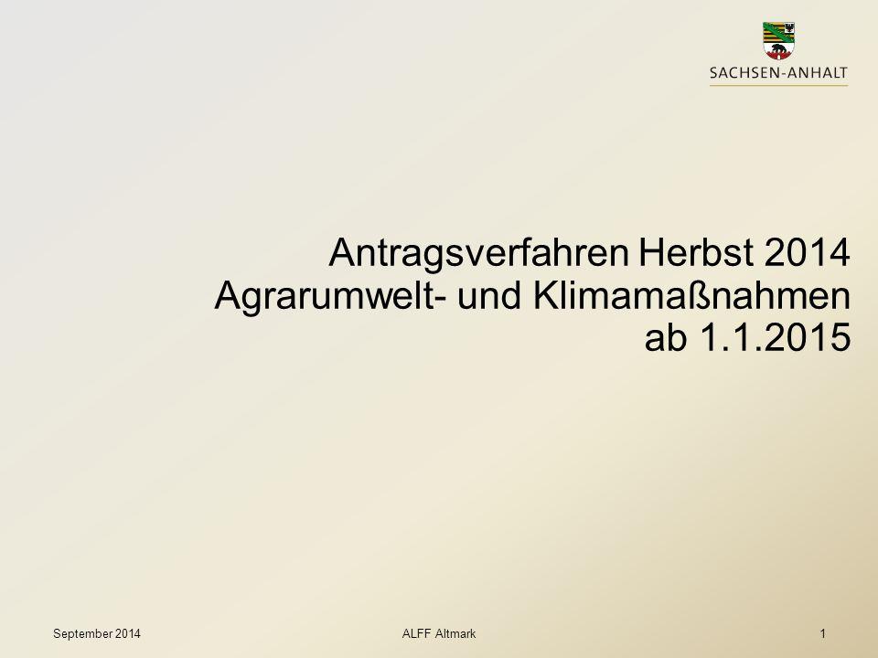 Antragsverfahren Herbst 2014 Agrarumwelt- und Klimamaßnahmen ab 1.1.2015 ALFF AltmarkSeptember 20141