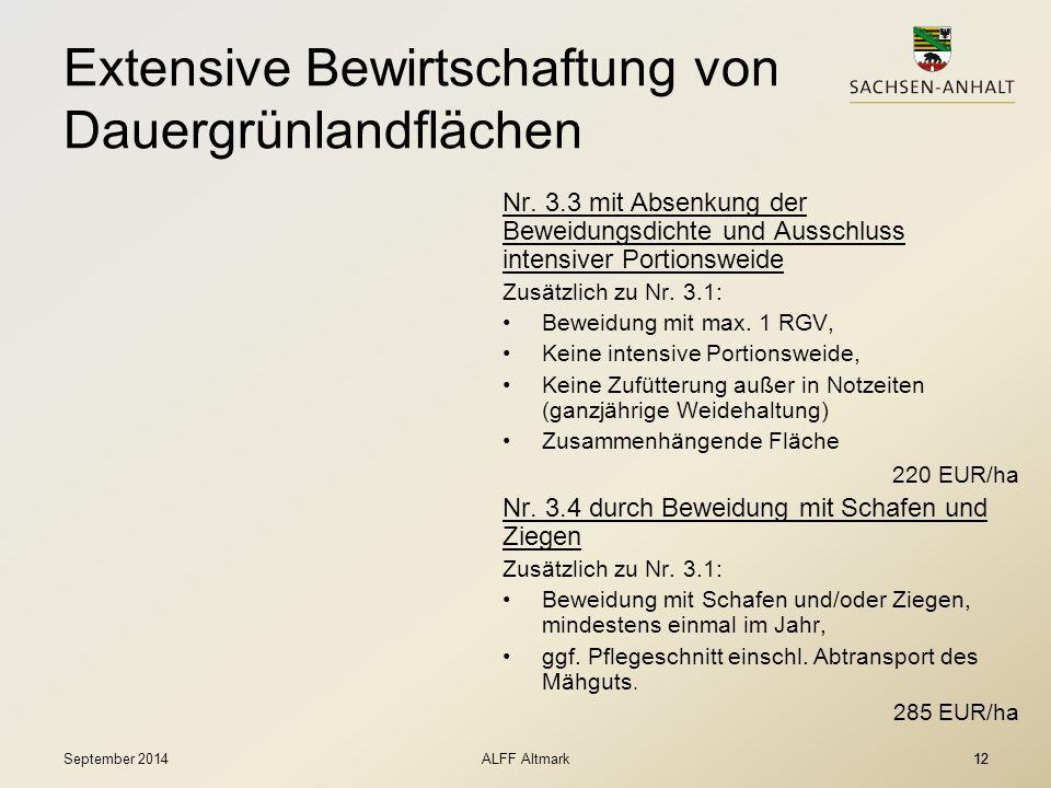 12 Extensive Bewirtschaftung von Dauergrünlandflächen Nr. 3.3 mit Absenkung der Beweidungsdichte und Ausschluss intensiver Portionsweide Zusätzlich zu