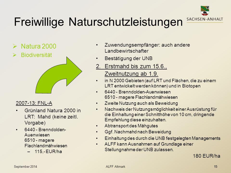 15 Freiwillige Naturschutzleistungen  Natura 2000  Biodiversität Zuwendungsempfänger: auch andere Landbewirtschafter Bestätigung der UNB 2.Erstmahd