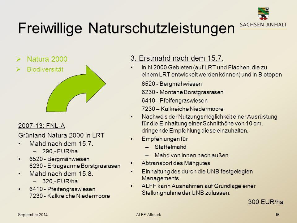 16 Freiwillige Naturschutzleistungen  Natura 2000  Biodiversität 3. Erstmahd nach dem 15.7. in N 2000 Gebieten (auf LRT und Flächen, die zu einem LR