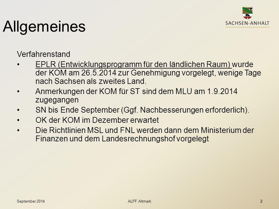 2 Allgemeines Verfahrenstand EPLR (Entwicklungsprogramm für den ländlichen Raum) wurde der KOM am 26.5.2014 zur Genehmigung vorgelegt, wenige Tage nac