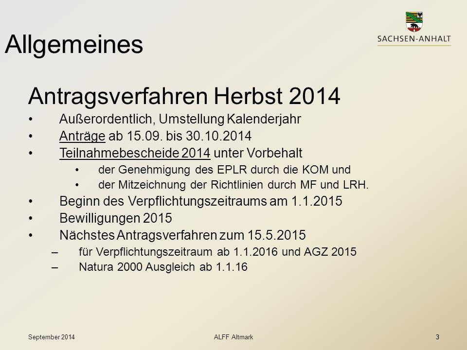 3 Allgemeines Antragsverfahren Herbst 2014 Außerordentlich, Umstellung Kalenderjahr Anträge ab 15.09. bis 30.10.2014 Teilnahmebescheide 2014 unter Vor