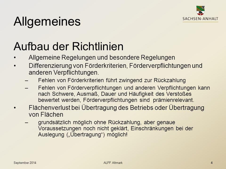 4 Allgemeines Aufbau der Richtlinien Allgemeine Regelungen und besondere Regelungen Differenzierung von Förderkriterien, Förderverpflichtungen und and