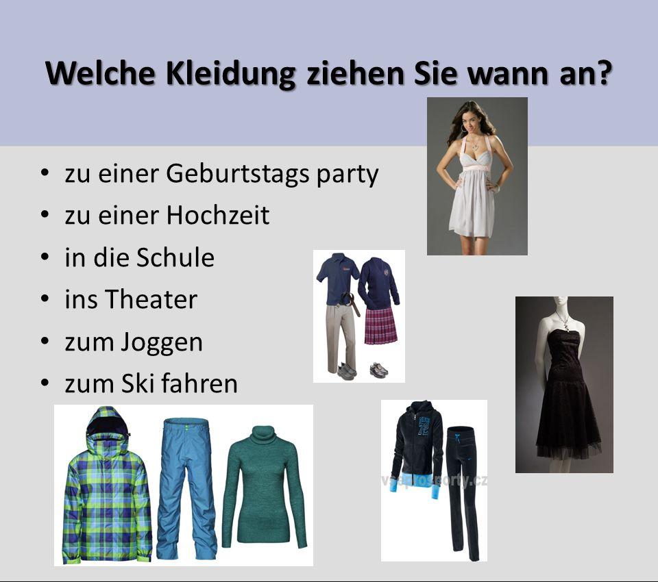 Welche Kleidung ziehen Sie wann an.