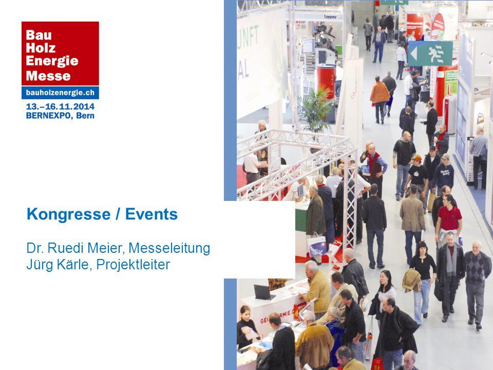 Kongresse / Events Dr. Ruedi Meier, Messeleitung Jürg Kärle, Projektleiter