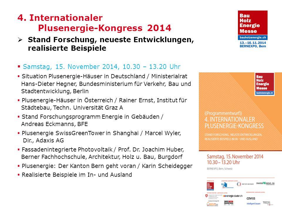 4. Internationaler Plusenergie-Kongress 2014  Stand Forschung, neueste Entwicklungen, realisierte Beispiele  Samstag, 15. November 2014, 10.30 – 13.