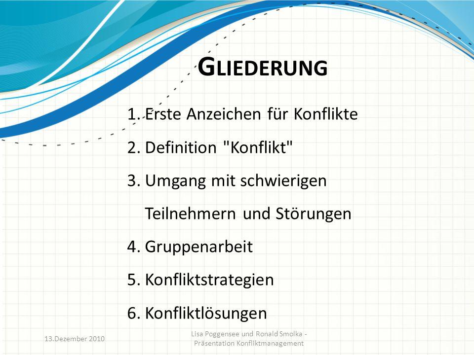 G LIEDERUNG 1.Erste Anzeichen für Konflikte 2.Definition