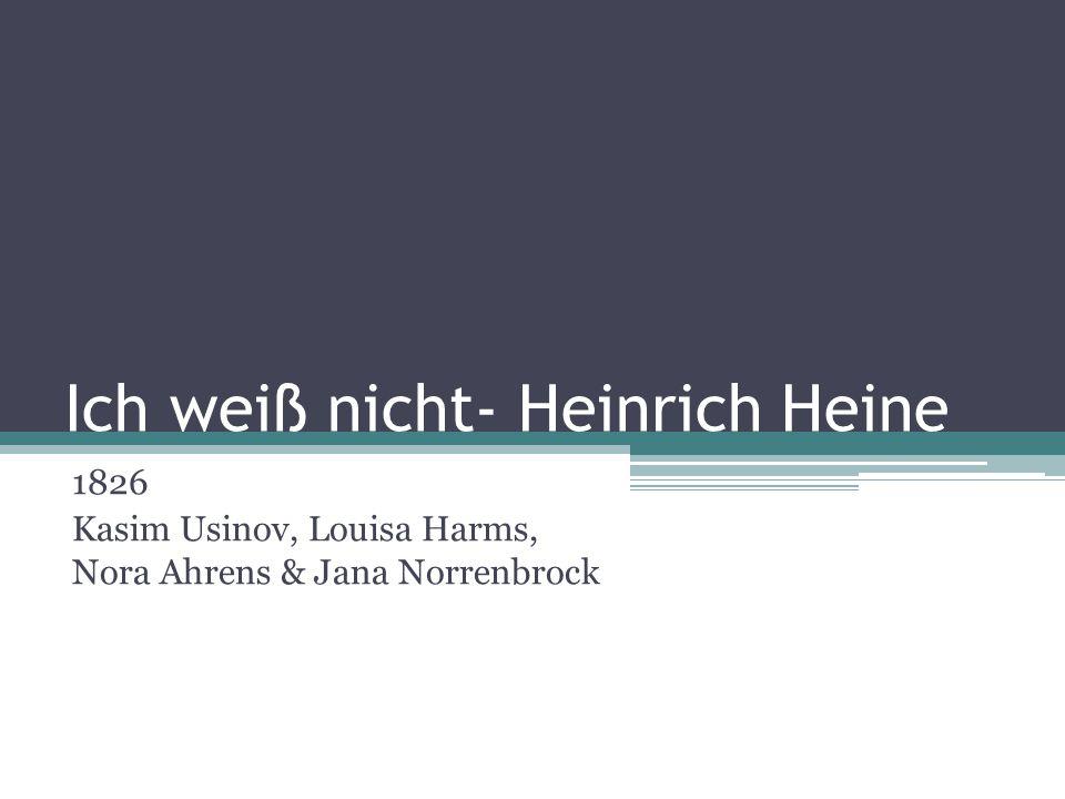 Ich weiß nicht- Heinrich Heine 1826 Kasim Usinov, Louisa Harms, Nora Ahrens & Jana Norrenbrock