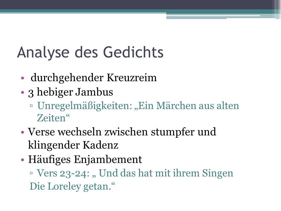 """Analyse des Gedichts durchgehender Kreuzreim 3 hebiger Jambus ▫Unregelmäßigkeiten: """"Ein Märchen aus alten Zeiten"""" Verse wechseln zwischen stumpfer und"""