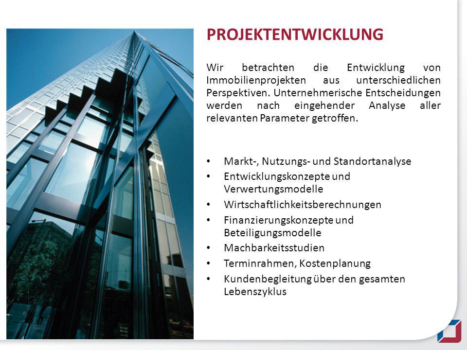 PROJEKTENTWICKLUNGWir betrachten die Entwicklung von Immobilienprojekten aus unterschiedlichen Perspektiven. Unternehmerische Entscheidungen werden na