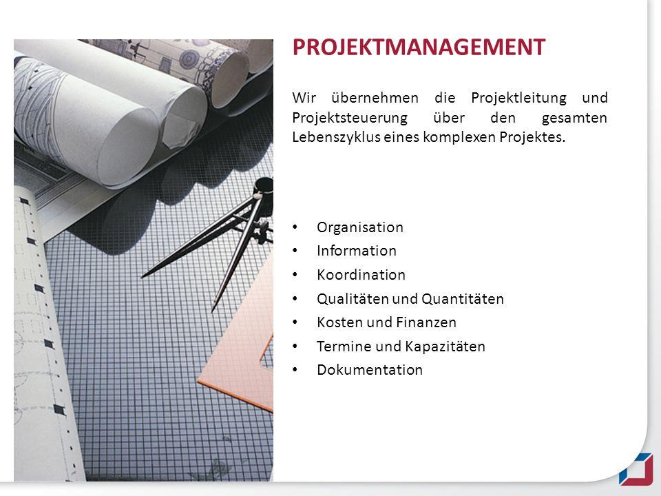 PROJEKTMANAGEMENTWir übernehmen die Projektleitung und Projektsteuerung über den gesamten Lebenszyklus eines komplexen Projektes. Organisation Informa
