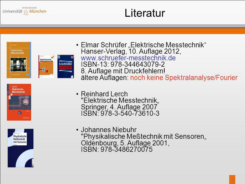 """3 Literatur Elmar Schrüfer """"Elektrische Messtechnik"""" Hanser-Verlag, 10. Auflage 2012, www.schruefer-messtechnik.de ISBN-13: 978-344643079-2 8. Auflage"""
