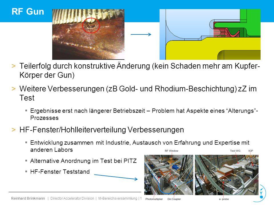 Reinhard Brinkmann | Director Accelerator Division | M-Bereichsversammlung | 1. September 2014 | page 10 RF Gun >Teilerfolg durch konstruktive Änderun