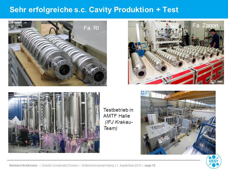 Reinhard Brinkmann | Director Accelerator Division | M-Bereichsversammlung | 1. September 2014 | page 18 Sehr erfolgreiche s.c. Cavity Produktion + Te