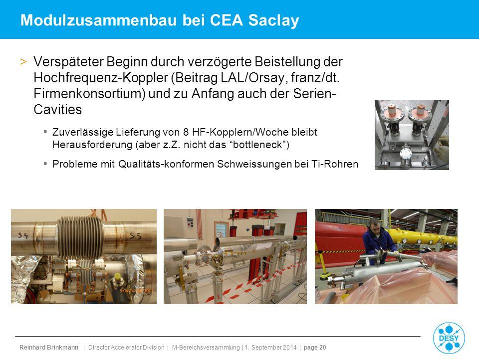 Reinhard Brinkmann | Director Accelerator Division | M-Bereichsversammlung | 1. September 2014 | page 20 Modulzusammenbau bei CEA Saclay >Verspäteter