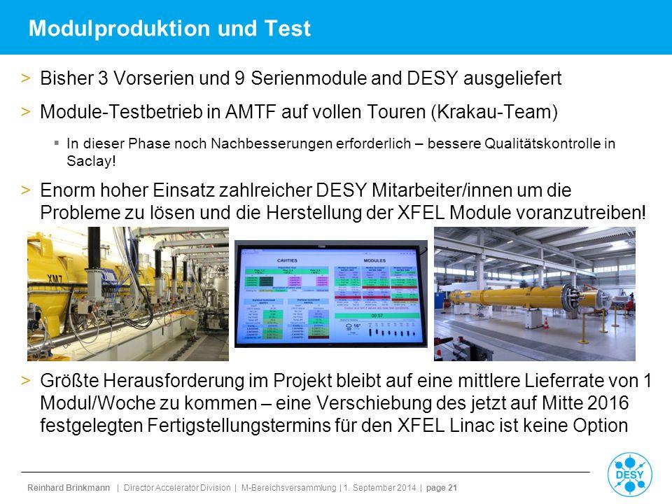 Reinhard Brinkmann | Director Accelerator Division | M-Bereichsversammlung | 1. September 2014 | page 21 Modulproduktion und Test >Bisher 3 Vorserien