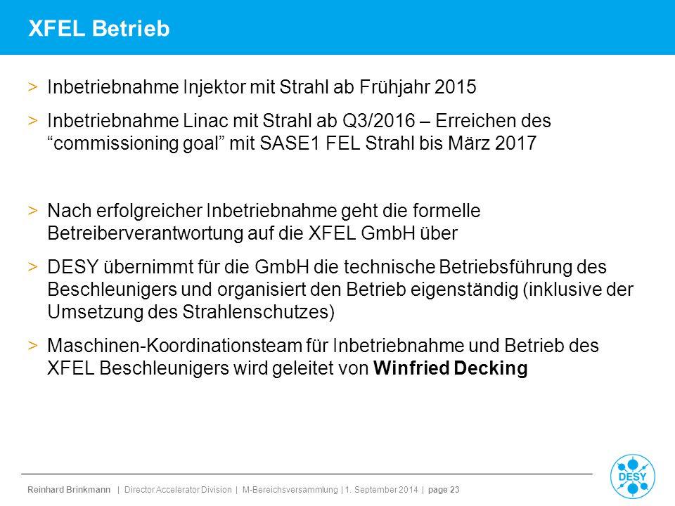 Reinhard Brinkmann | Director Accelerator Division | M-Bereichsversammlung | 1. September 2014 | page 23 XFEL Betrieb >Inbetriebnahme Injektor mit Str