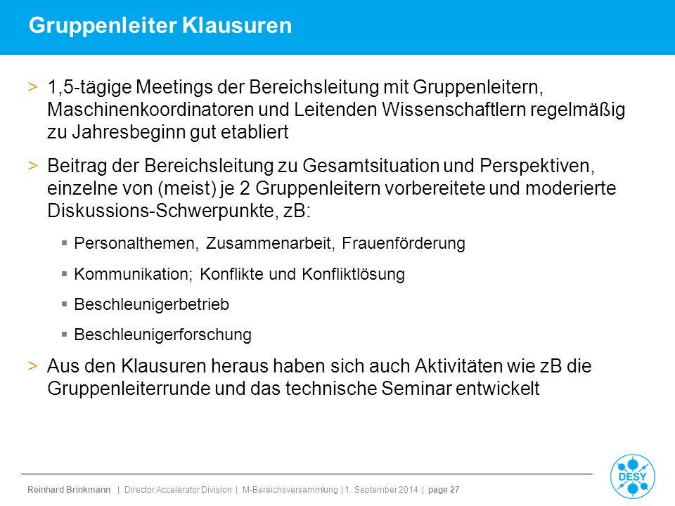 Reinhard Brinkmann | Director Accelerator Division | M-Bereichsversammlung | 1. September 2014 | page 27 Gruppenleiter Klausuren >1,5-tägige Meetings