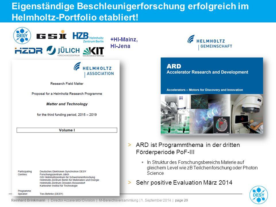 Reinhard Brinkmann | Director Accelerator Division | M-Bereichsversammlung | 1. September 2014 | page 29 Eigenständige Beschleunigerforschung erfolgre