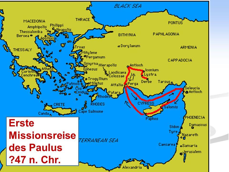 Erste Missionsreise des Paulus ?47 n. Chr.