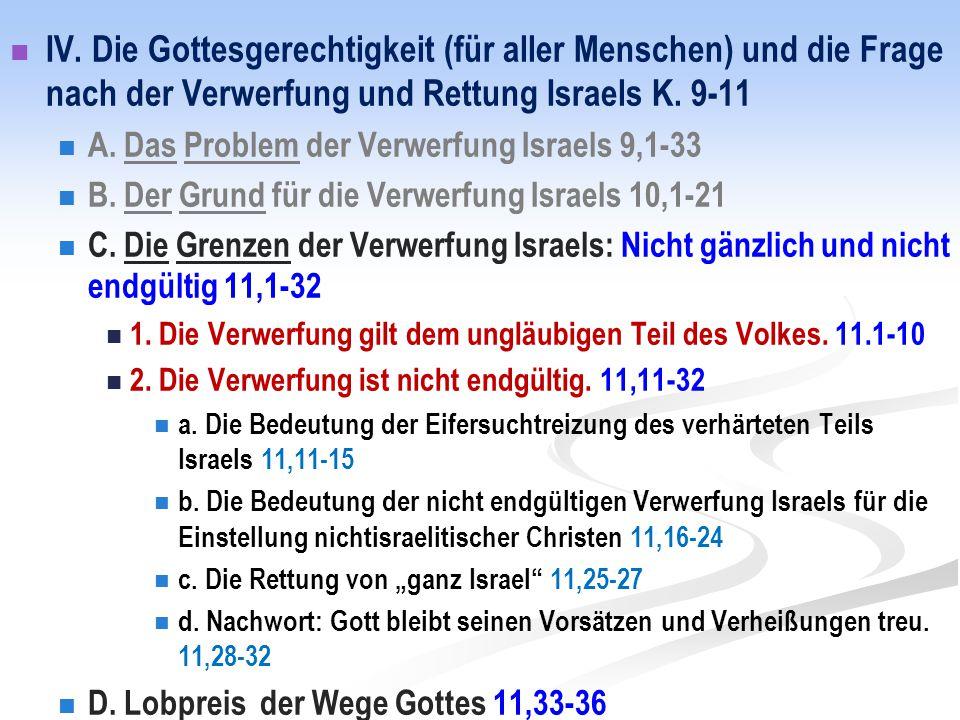 IV. Die Gottesgerechtigkeit (für aller Menschen) und die Frage nach der Verwerfung und Rettung Israels K. 9-11 A. Das Problem der Verwerfung Israels 9