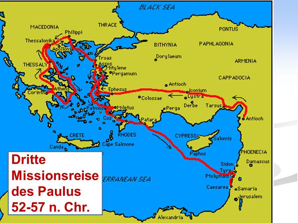 Dritte Missionsreise des Paulus 52-57 n. Chr.