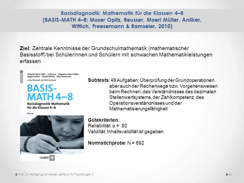 (BASIS-MATH 4–8; Moser Opitz, Reusser, Moeri Müller, Anliker, Wittich, Freesemann & Ramseier, 2010) Basisdiagnostik Mathematik für die Klassen 4–8 (BA