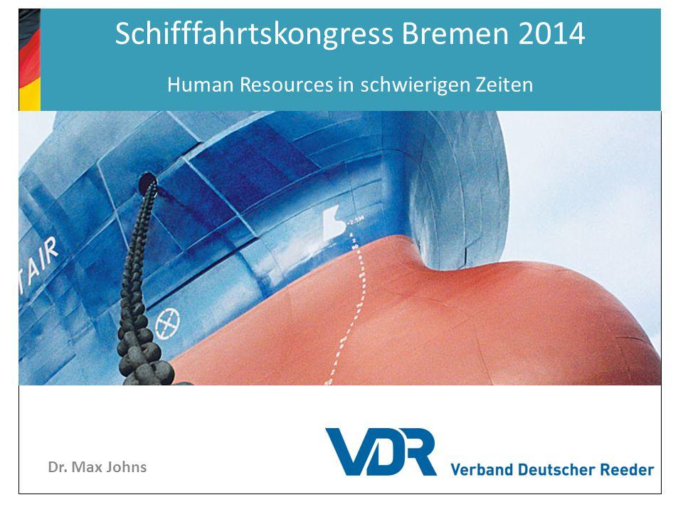 Dr. Max Johns Schifffahrtskongress Bremen 2014 Human Resources in schwierigen Zeiten