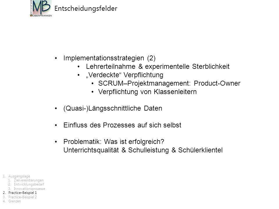 """Entscheidungsfelder Implementationsstrategien (2) Lehrerteilnahme & experimentelle Sterblichkeit """"Verdeckte"""" Verpflichtung SCRUM–Projektmanagement: Pr"""