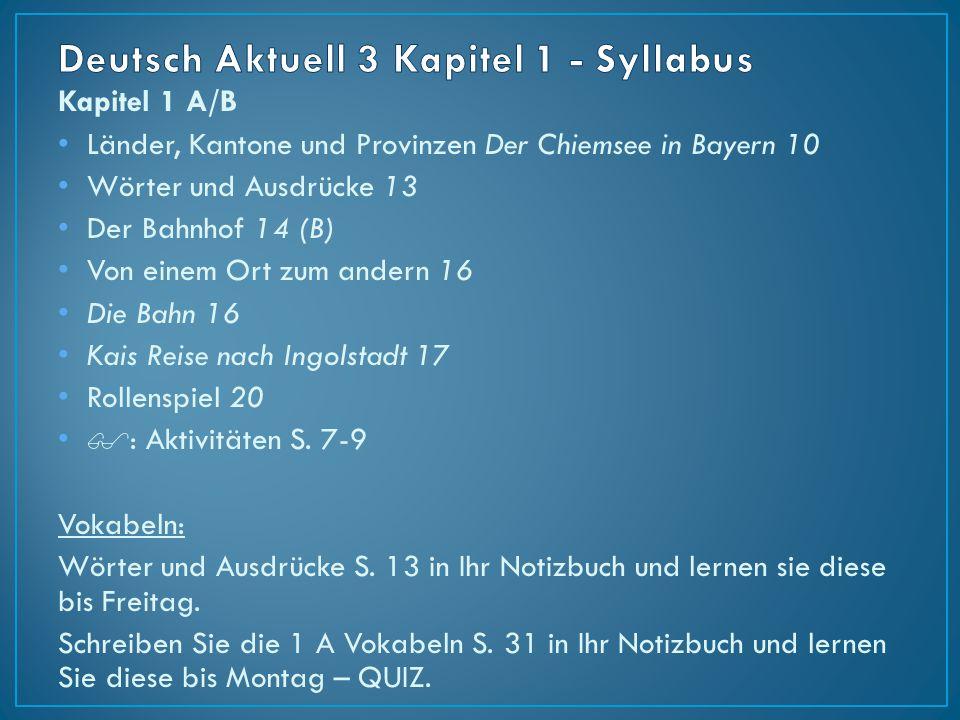 Kapitel 1 A/B Länder, Kantone und Provinzen Der Chiemsee in Bayern 10 Wörter und Ausdrücke 13 Der Bahnhof 14 (B) Von einem Ort zum andern 16 Die Bahn