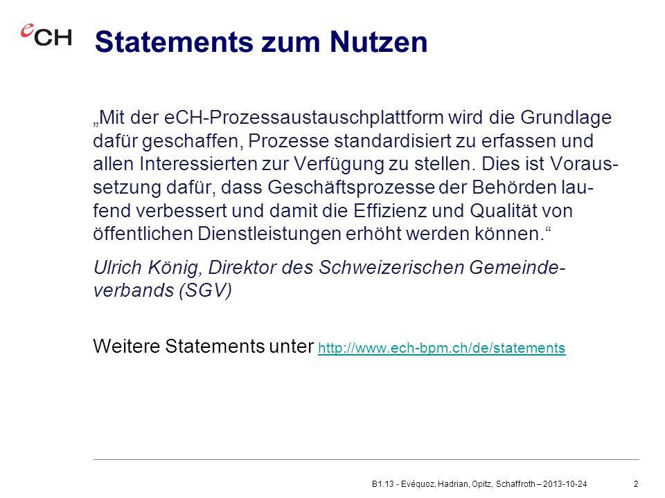 """2 Statements zum Nutzen """"Mit der eCH-Prozessaustauschplattform wird die Grundlage dafür geschaffen, Prozesse standardisiert zu erfassen und allen Interessierten zur Verfügung zu stellen."""