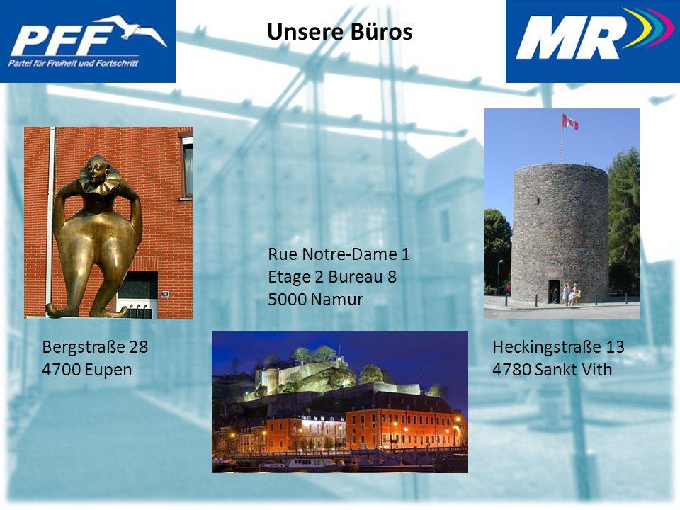 Unsere Büros Bergstraße 28 4700 Eupen Heckingstraße 13 4780 Sankt Vith Rue Notre-Dame 1 Etage 2 Bureau 8 5000 Namur
