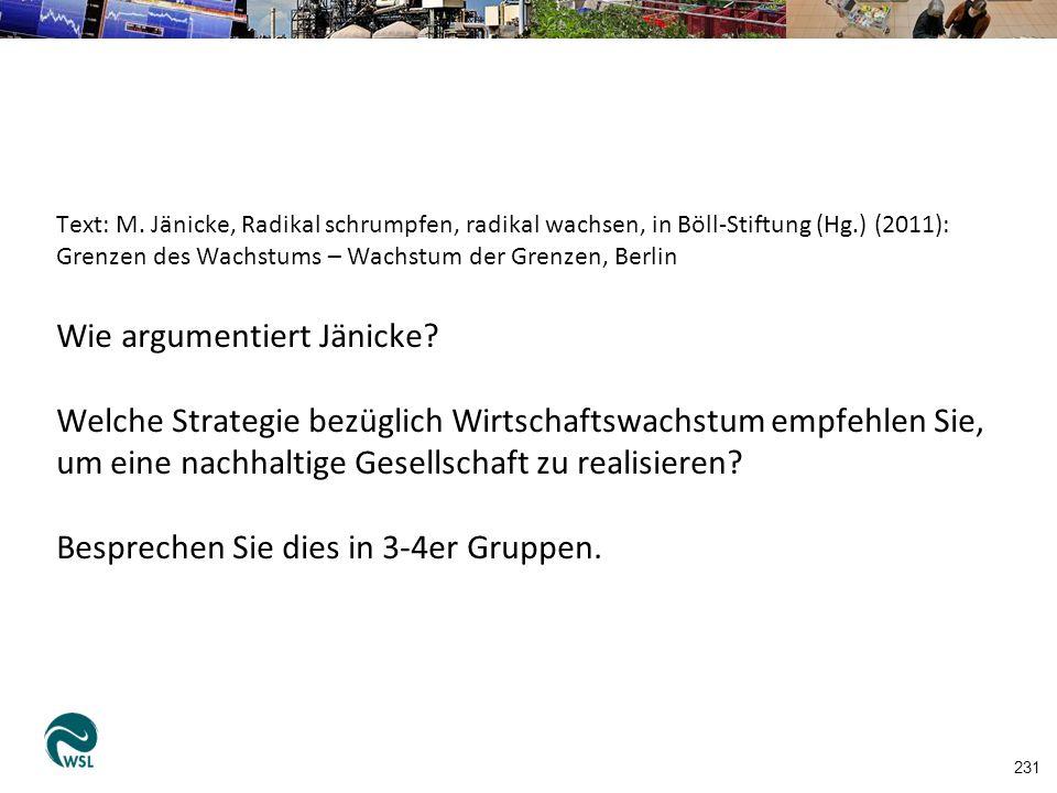 231 Text: M. Jänicke, Radikal schrumpfen, radikal wachsen, in Böll-Stiftung (Hg.) (2011): Grenzen des Wachstums – Wachstum der Grenzen, Berlin Wie arg